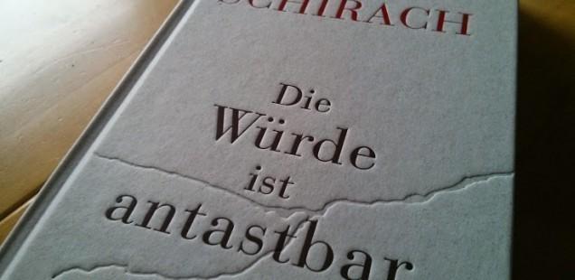 Ferdinand von Schirach - Die Würde ist antastbar