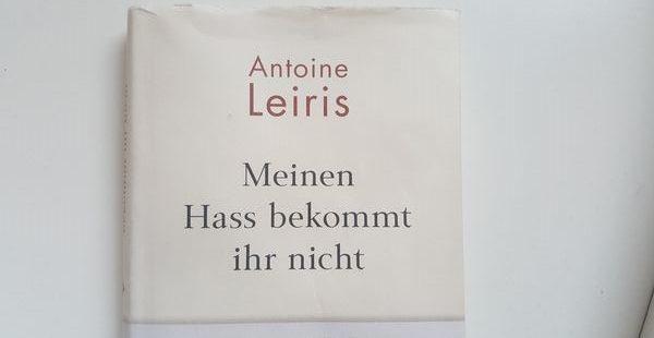 Antoine Leiris – Meinen Hass bekommt ihr nicht