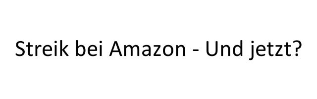 Streik bei Amazon und jetzt