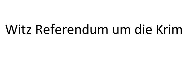 Witz Referendum um die Krim
