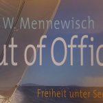 out of office - freiheit unter segeln - dirk mennewisch
