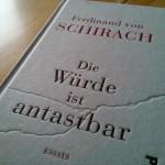 Ferdinand von Schirach – Die Würde ist antastbar