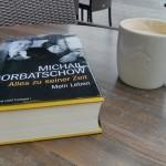 Michail Gorbatschow Alles zu seiner Zeit