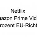 30 Prozent EU-Richtlinie für Netflix und Amazon Prime Video