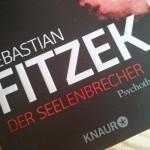 Sebastian Fitzek – Der Seelenbrecher