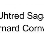 Bernard Cornwell – Uhtred Saga